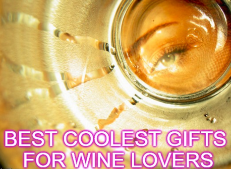 Best Coolest Gifts for Wine Lovers